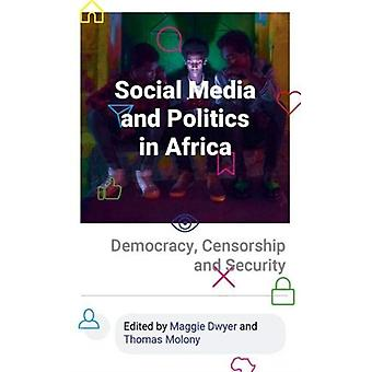 Social Media and Politics in Africa by Maggie Dwyer