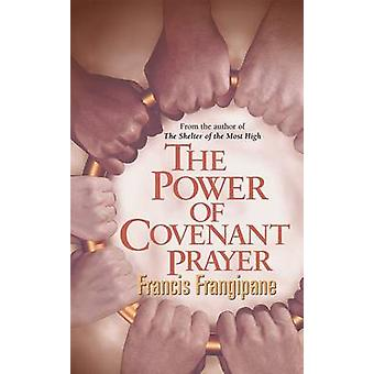 The Power of Covenant Prayer - Divine Antidote by Francis Frangipane -