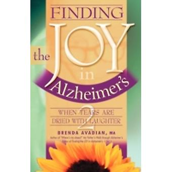 Finding the Joy in Alzheimers When Tears Are Dried with Laughter by Avadian & Brenda