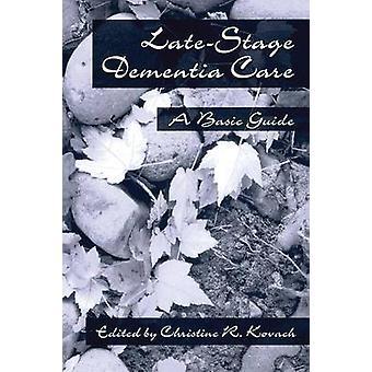 EndStage Dementia Care Perusopas Kovach & C. R.