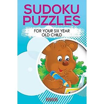 Sodoku Puzzles for Your Six Year Old Child by Brain Jogging Puzzles