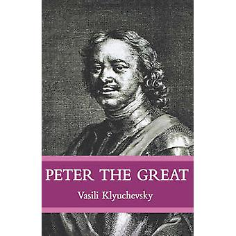 Peter the Great by Klyuchevsky & Vasili