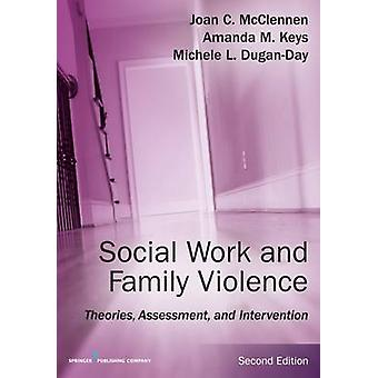 Social Work and Family Violence Second Edition Theories Assessment and Intervention by McClennen & Joan