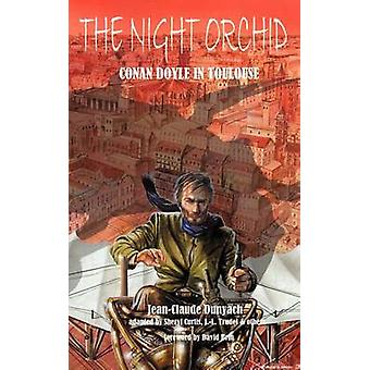 The Night Orchid Conan Doyle in Toulouse by Dunyach & JeanClaude
