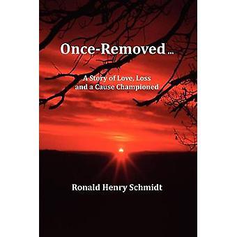 OnceRemoved ... by Schmidt & Ronald Henry