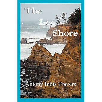 The Lee Shore by Travers & Antony Innis