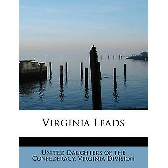 Virginia Leads by Daughters of the Confederacy. Virginia D