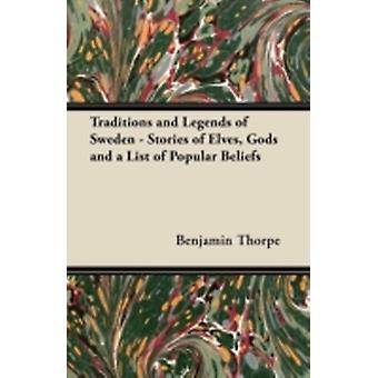 Traditions and Legends of Sweden  Stories of Elves Gods and a List of Popular Beliefs by Thorpe & Benjamin