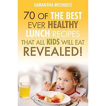 Kids Recipes Books 70 of the Best Ever Breakfast Recipes That All Kids Will Eat.....Revealed by Michaels & Samantha