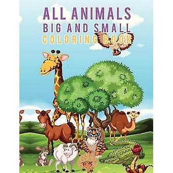 All Animals Big and Small Coloring Book by Scholar & Young