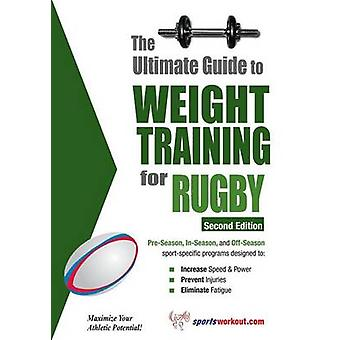 The Ultimate Guide to Weight Training for Rugby by Price & Robert G