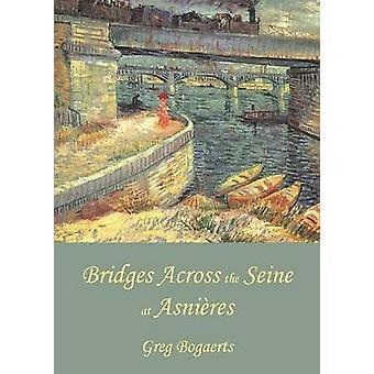 Bridges Across the Seine at Asnieres by Bogaerts & Greg