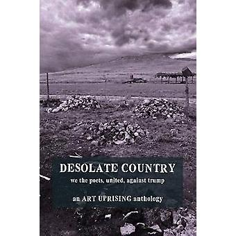 Desolate Country We the Poets United Against Trump by j.d.tulloch