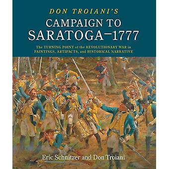 Don Troianis Campaign to Saratoga  1777 by Schnitzer & EricTroiani & DonSouthbury & Connecticut