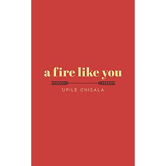 fire like you by Upile Chisala