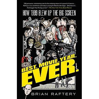 Best. Movie. Year. Ever. by Raftery & Brian