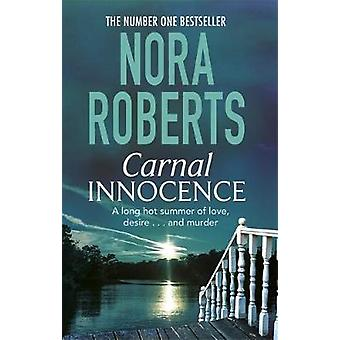 Carnal Innocence by Nora Roberts - 9780349408057 Book