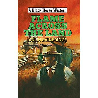 Flame Across the Land by Colin Bainbridge - 9780719828324 Book