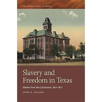 Slaveri och frihet i Texas - berättelser från rättssalen - 1821-1871