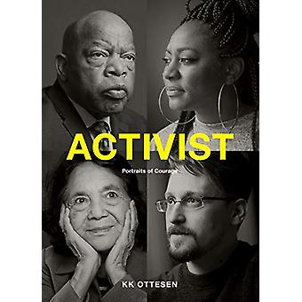 Activist - Portraits of Courage by KK Ottesen - 9781452182773 Book