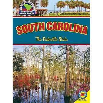 South Carolina - The Palmetto State by Janice Parker - 9781489649386 B