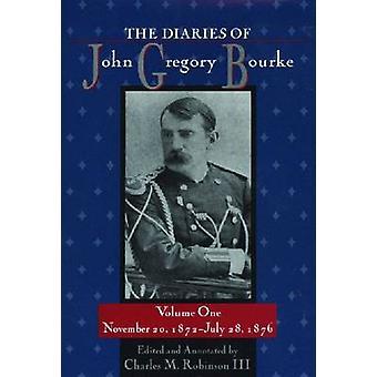 The Diaries of John Gregory Bourke - v. 1 - November 20 - 1872-July 28