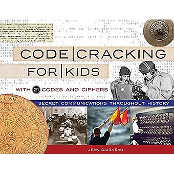 Code Cracking for Kids - Secret Communications Throughout History - wi