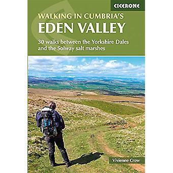 Walking in Cumbria's Eden Valley - 30 walks between the Yorkshire Dale