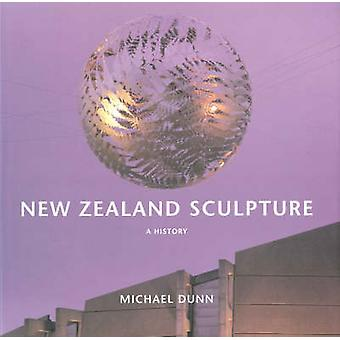 New Zealand Sculpture - A History (Revised edition) by Michael Dunn -