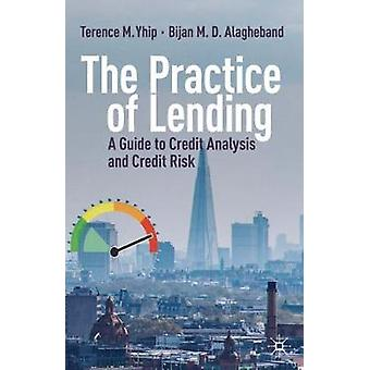 The Practice of Lending - A Guide to Credit Analysis and Credit Risk b