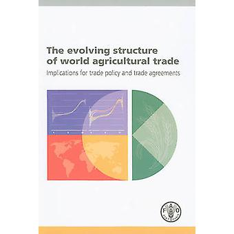 The Evolving Structure of World Agricultural Trade - Implications for