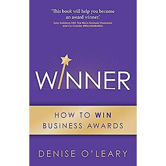 WINNER - How to Win Business Awards by Denise O'Leary - 9781784529031