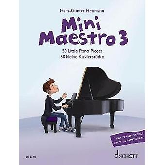 Mini Maestro 3  50 Little Piano Pieces by Edited by Hans G nter Heumann