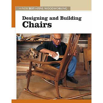 Designing and Building Chairs by Editors of Fine Woodworking