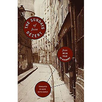 The Sundays of Jean Dezert by Jean De La Ville De Mirmont - 978193966