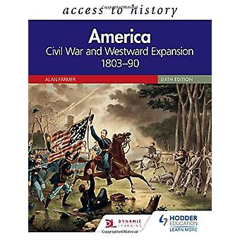 Access to History - America - Civil War and Westward Expansion 1803-90