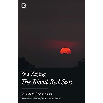 The Blood Red Sun by Wu Kejing - 9781912436170 Book