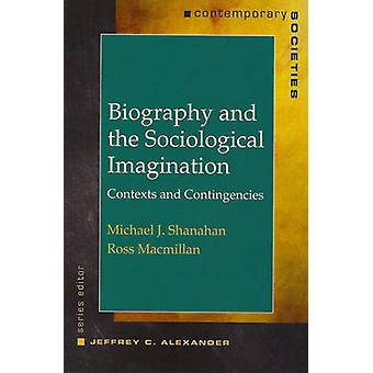 Biography and the Sociological Imagination - Contexts and Contingencie