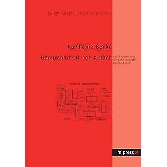 Geographie(n) Der Kinder - Von Raeumen Und Grenzen (In) Der Postmodern