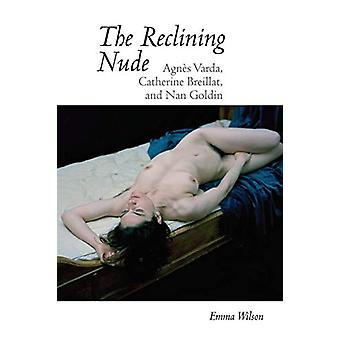 The Reclining Nude - Agnes Varda - Catherine Breillat - and Nan Goldin