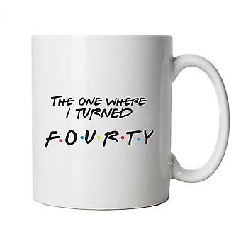 The One Where I Turned Fourty Mug Cup Gift - 40 Years,TV Funny Birthday Friends