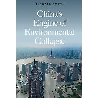 Chinas Engine of Environmental Collapse by Richard Smith