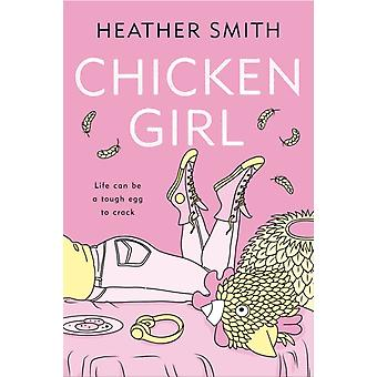Chicken Girl by Smith & Heather T.