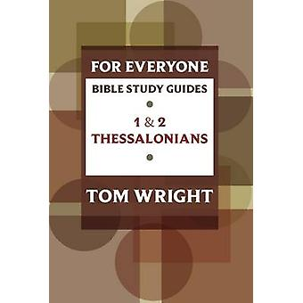 For Everyone Bible Study Guides 1 and 2 Thessalonians NT for Everyone Bible Study Guide