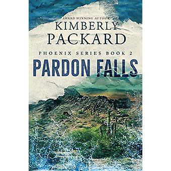 Pardon Falls by Kimberly Packard - 9780999201527 Book