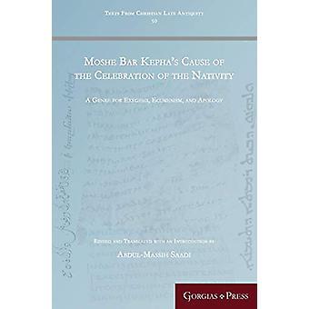 Moshe Bar Kepha's Cause of the Celebration of the Nativity - A Genre f