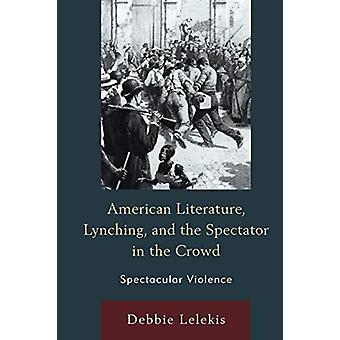 アメリカ文学 - リンチ - と群衆の中の観客 - スペック