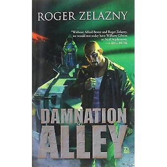 Damnation Alley by Roger Zelazny - 9781596879935 Book