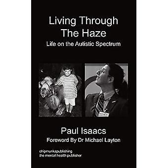 Living Through The Haze by Paul Isaacs - 9781849917988 Book