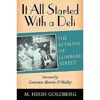 It All Started with a Deli - The Attmans of Lombard Street by M Hirsh